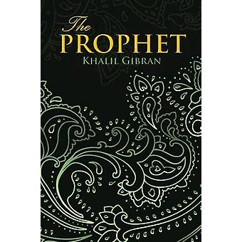 THE PROPHET Wisehouse Classics Edition by Gibran & Khalil