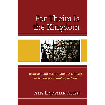 For Theirs Is the Kingdom by Allen & Amy Lindeman