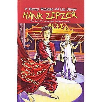 The Curtain Went Up, My Pants Fell Down (Hank Zipzer; The World's Greatest Underachiever (Prebound))
