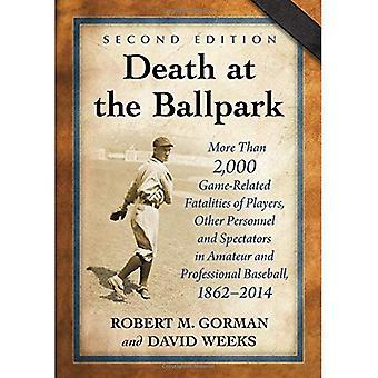 Death at the Ballpark: ponad 2000 wypadków gry, graczy, innych pracowników i widzów w amatorskich...