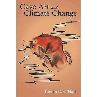 Cave Art and Climate Change by OHara & Kieran D.