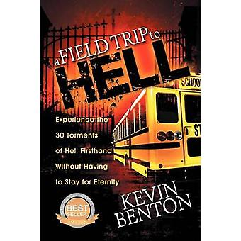 A Field Trip to Hell by Benton & Kevin