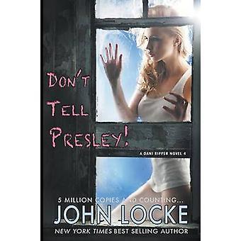Dont Tell Presley by Locke & John