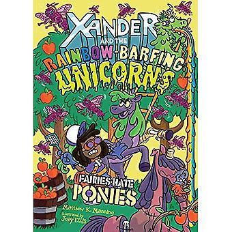 Feer hater ponnier (Xander og Rainbow-Barfing enhjørninger)