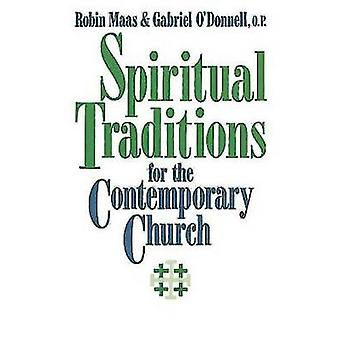 Spiritual Traditions for the Contemporary Church by Odonnell & Gabriel