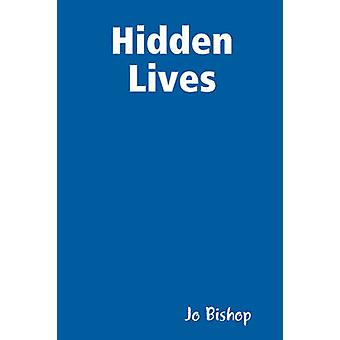 Hidden Lives by Bishop & Jo
