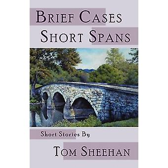 Brief Cases Short Spans by Sheehan & Tom
