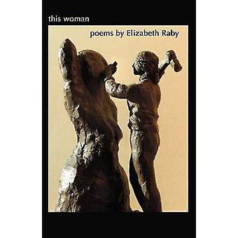 This Woman by Raby & Elizabeth