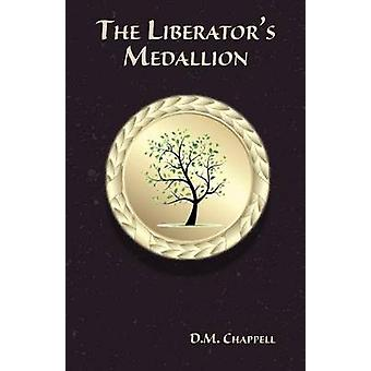 The Liberators Medallion by Chappell & D. M.