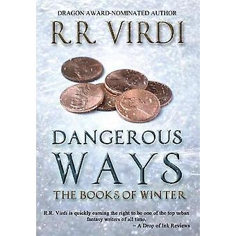 Dangerous Ways by Virdi & R.R.