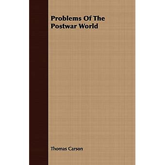 Problems Of The Postwar World by Carson & Thomas