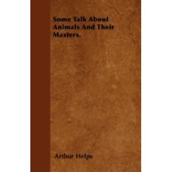 Some Talk About Animals And Their Masters. by Helps & Arthur