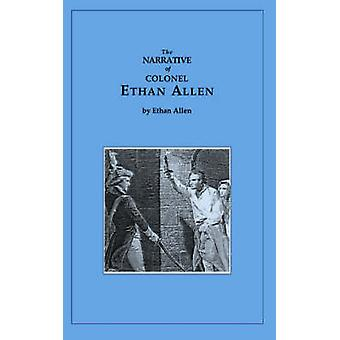 Narrative of Ethan Allen by Allen & Ethan