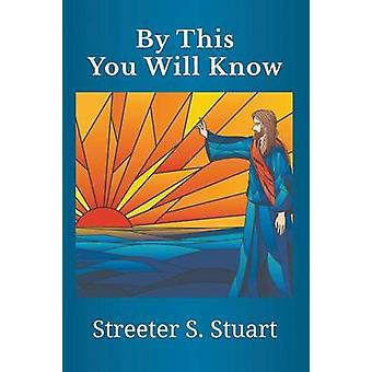 By This You Will Know by Stuart & Streeter S.