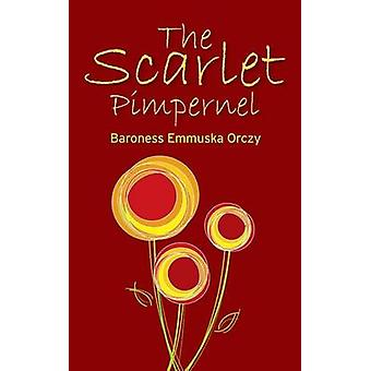 The Scarlet Pimpernel by Orczy & Baroness Emmuska