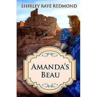 Amandas Beau by Redmond & Shirley Raye