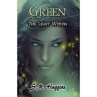 Green The Light Within Book 2 by Huggins & S. M.