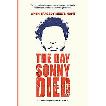 The Day Sonny Died by Boyd & M. Simone