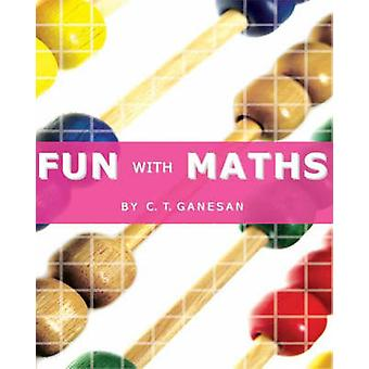 Fun With Maths by Ganesan & C & T