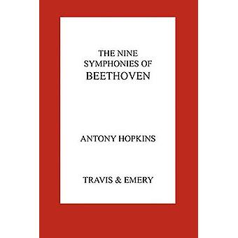 The Nine Symphonies of Beethoven by Hopkins & Antony