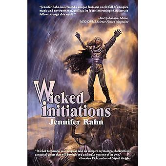 Wicked Initations by Rahn & Jennifer