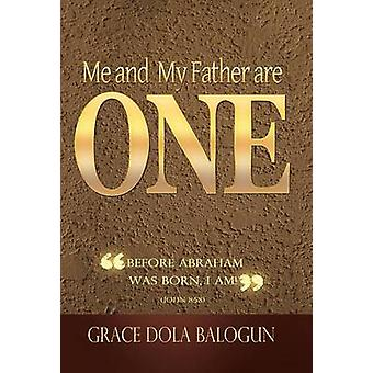 Me and My Father Are One by Balogun & Grace Dola