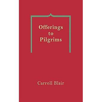 Offerings to Pilgrims by Blair & Carroll