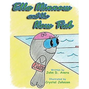 Ella Minnow and the New Fish by Avera & John D