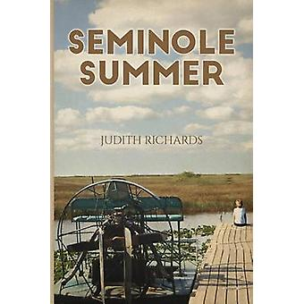 Seminole Summer by Richards & Judith