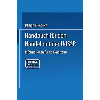Handbuch Fur Den Handel Mit Der Udssr Informationen Fur Deutsche Exporteure by Riedrich & Benigna