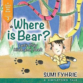 Where is Bear Lets Play Hide and Seek by Fyhrie & Sumi
