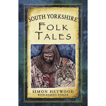 South Yorkshire Folk Tales by Simon Heywood - Damien Barker - 9780750