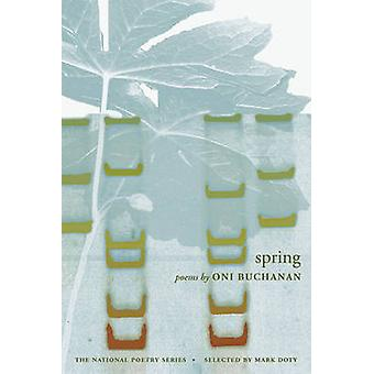 Spring by Oni Buchanan - 9780252033643 Book