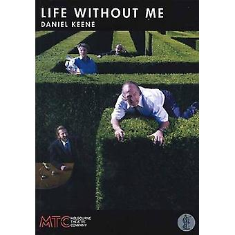 Life Without Me by Daniel Keene - 9780868198927 Book