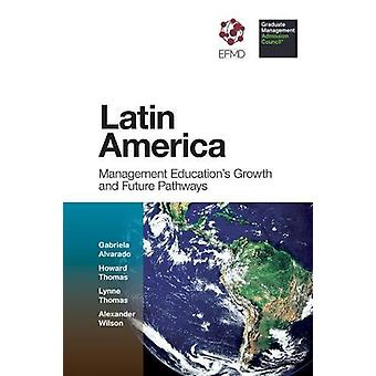 Latin America - Management Education's Growth and Future Pathways by G