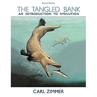 The Tangled Bank - An Introduction to Evolution (2nd edition) by Carl