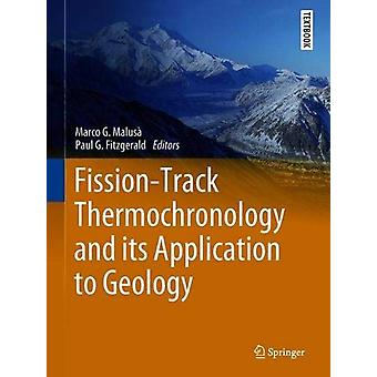 Fission-Track Thermochronology and its Application to Geology by Marc