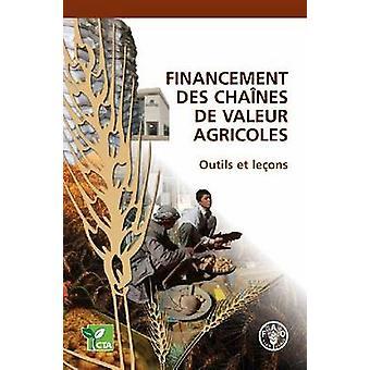 Financement Des Chaines de Valeur Agricoles - Outils Et Lecons by Food