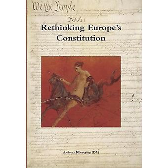Rethinking Europe's Constitution by Andreas A. M. Kinneging - 9789058