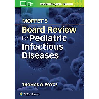 Moffet's Board Review for Pediatric Infectious Disease by Thomas G. B