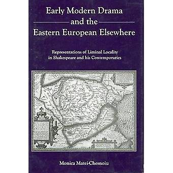 Early Modern Drama and the Eastern Europen Elsewhere - Representation