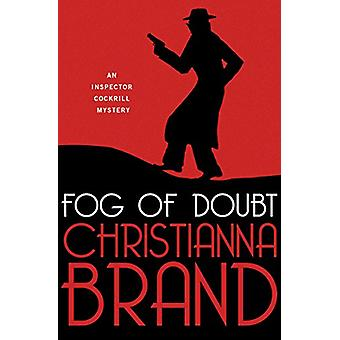 Fog of Doubt by Christianna Brand - 9781453236741 Book