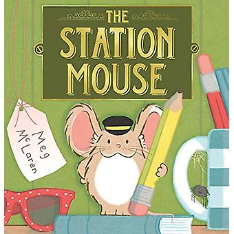 The Station Mouse by Meg McLaren - 9781783447572 Book