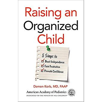 Raising an Organized Child - 5 Steps to Boost Independence - Ease Frus