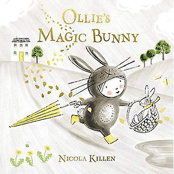 Ollie's Magic Bunny by Nicola Killen - 9781471167966 Book