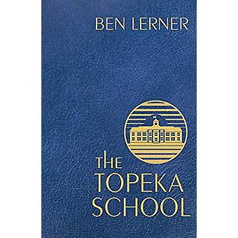 The Topeka School by Ben Lerner - 9781783785360 Book