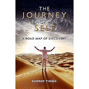 The Journey Back to Self - A Road Map of Discovery by Darren Timms - 9