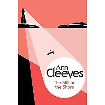 The Mill on the Shore (George und Molly Palmer-jones)