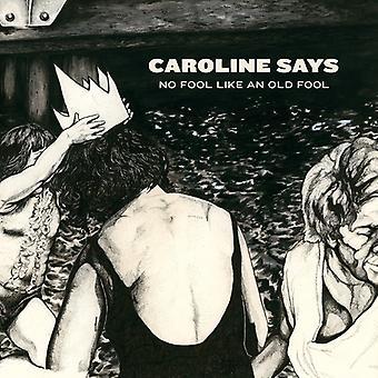 Caroline Says - No Fool Like an Old Fool [CD] USA import