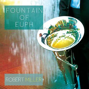 Robert Miller - Fountain of Euph [CD] USA import